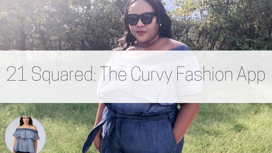 21 Squared: The Curvy Fashion App